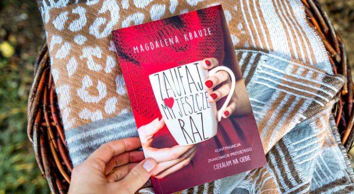 Zaufaj mi jeszcze raz - Magdalena Krauze